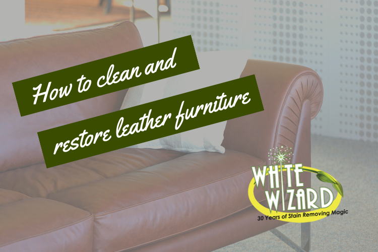 leather furniture, cleaner, how to clean and restore leather furniture, restore leather, clean leather, white wizard, stain remover, leather cleaning tips