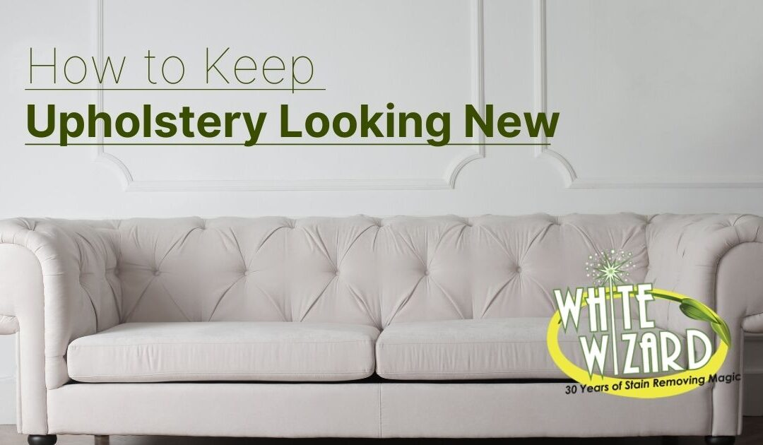 How to Keep Upholstery Looking New