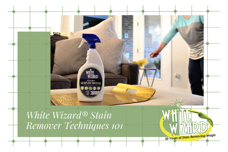White Wizard® Stain Remover Techniques 101