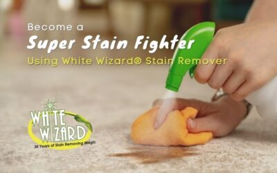 Become A Super Stain Fighter Using White Wizard® Stain